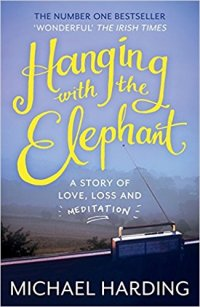 Hanging with the Elephant by Michael Harding