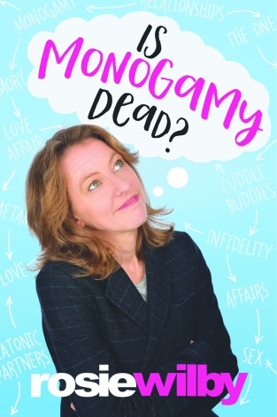 Is Monogamy Dead? by Rosie Wilby