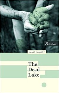 The Dead Lake by Hamid Ismailov
