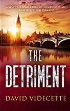 The Detriment by David Videcette