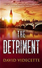 The Detriment by David Videcette