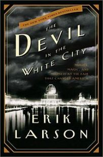 The Devil in the White City by Erik Larson