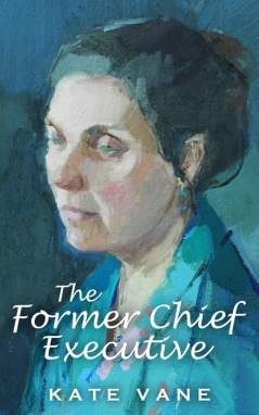 The Former Chief Executive by Kate Vane medium