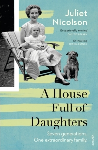 A House Full of Daughters by Juliet Nicholson