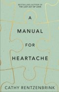 A Manual for Heartache by Cathy Rentzenbrink