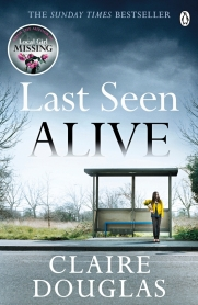Last Seen Alive by Claire Douglas