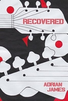 Recovered by Adrian James
