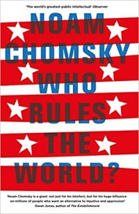 Who Rules the World?- Reframings by Noam Chomsky