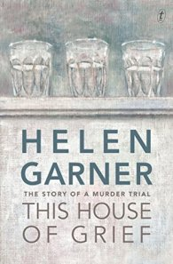 this house of grief helen garner