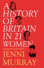a history of britain in 21 women jenni murray