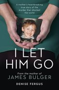 i let him go james bulger denise fergus