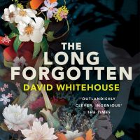#BookReview: The Long Forgotten by David Whitehouse @d_whitehouse @EmmaFinnigan @PicadorBooks