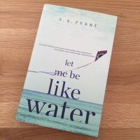 #BookReview: Let Me Be Like Water by S. K. Perry @_sarah_perry  @melvillehouse
