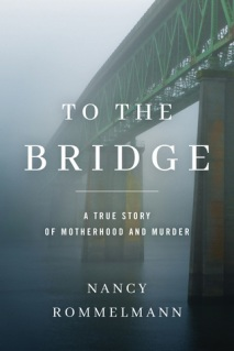 to the bridge nancy rommelmann