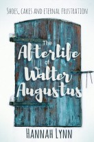 the afterlife of walter augustus hannah lynn