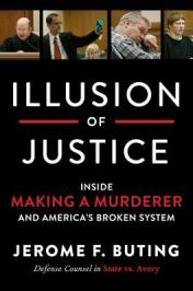 illusion of justice making a murderer jerome f. buting