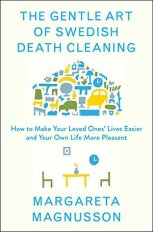 the gentle art of swedish death cleaning margaret a magnusson