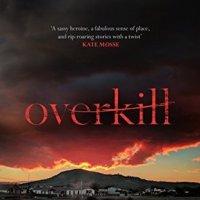 #BookReview: Overkill by Vanda Symon @vandasymon @OrendaBooks #NewZealandNoir