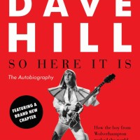 #BookReview: So Here It Is by Dave Hill @Unbounders @SladeNews #RandomThingsTours @AnneCater