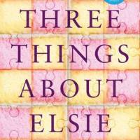 #BookReview: Three Things about Elsie by @JoannaCannon @BoroughPress  @BissCakes #ThreeThings