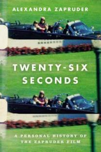 twenty-six seconds alexandra zapruder