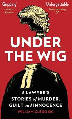under the wig william clegg qc
