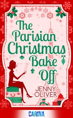 the parisian christmas bake off jenny oliver