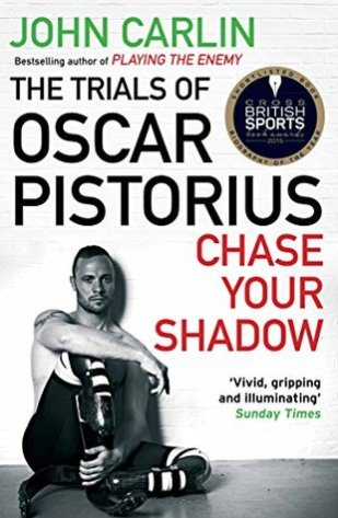 the trials of oscar pistorius john carlin