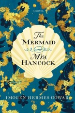 the mermaid and mrs hancock imogen hermes gowar