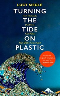 turning the tide on plastic lucy siegle