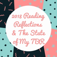 2018 Reading Reflections, Statistics and Plans for Tackling My TBR in 2019!