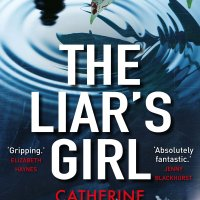 #BookReview: The Liar's Girl by Catherine Ryan Howard  @cathryanhoward @CorvusBooks #TheLiarsGirl @annecater