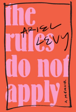 the rules do not apply ariel levy