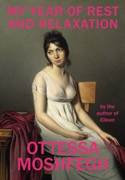 my year of rest and relaxation ottessa moshfegh