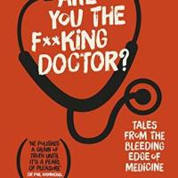 Book Review: Are You The F**king Doctor? by Dr. Liam Farrell | @drlfarrell @annecater #RandomThingsTours #IrishMed