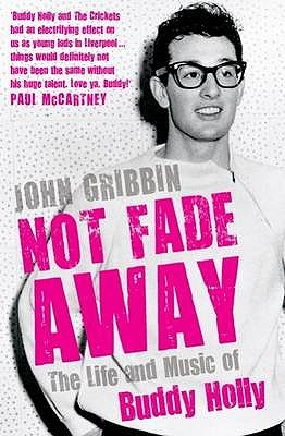 not fade away buddy holly john gribbin