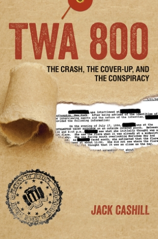 twa 800 the crash, the cover-up, and the conspiracy jack cashill