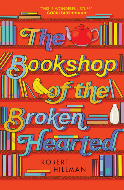 the bookshop of the broken hearted robert hillman
