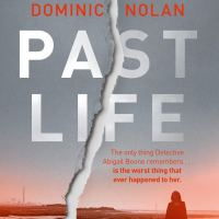 Book Review: Past Life by Dominic Nolan | @NolanDom @headlinepg @annecater #RandomThingsTours #PastLife