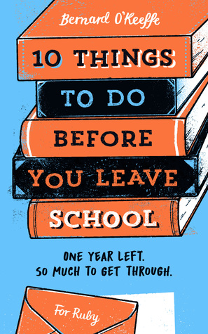 10 things to do before you leave school bernard o'keeffe