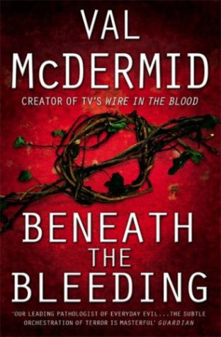 beneath the bleeding val mcdermid