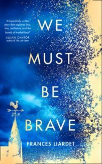 we must be brave frances liardet