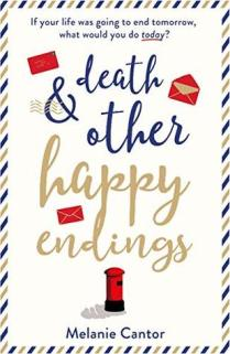 death and other happy endings melanie cantor