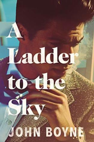 a ladder to the sky john boyne