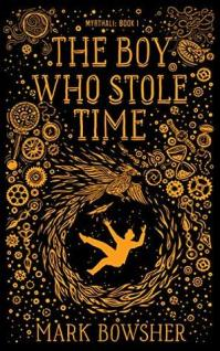 the boy who stole time mark bowsher