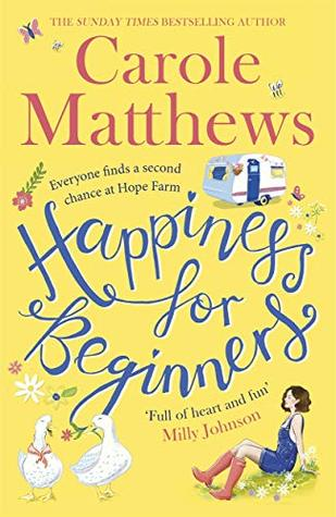 happiness for beginners carole matthews