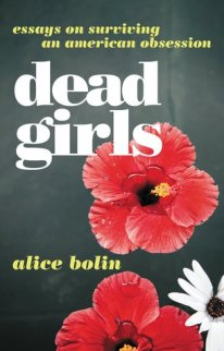dead girls alice bolin