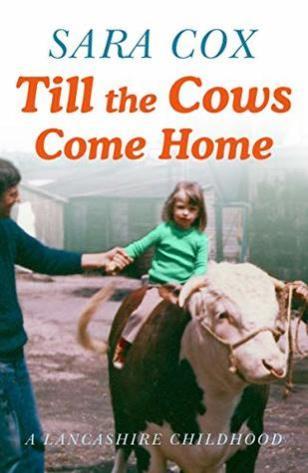till the cows come home sara cox