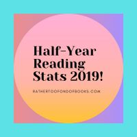 My 2019 Half-Year Reading Stats and Reflections!