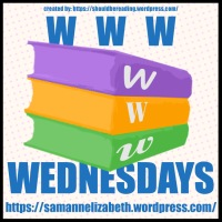 WWW Wednesdays (25 Sep 2019)! What are you reading this week?